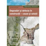 Degradari Si Defecte In Constructii - Cauze Si Solutii - Osztroluczky Miklos, editura Casa