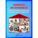 Condica de evidenta a activitatii didactice din educatia timpurie - Gabriela Berbeceanu, Smaranda-Maria Cioflica, Elena Ilie, editura Tehno-art