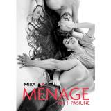 Menage. vol.1 pasiune -mira