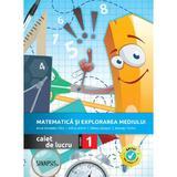 Matematica si explorarea mediului - Clasa 1 - Caiet de lucru  - Anca Veronica Taut, Adina Achim, editura Sinapsis