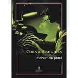 Cioburi de presa - Cornel Simighian, editura Cartea Romaneasca Educational