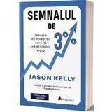 Semnalul de 3% - Jason Kelly, editura Act Si Politon