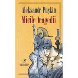 Micile tragedii - Aleksandr Puskin, editura Cartea Romaneasca Educational