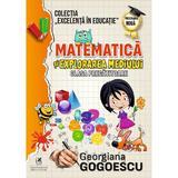 Matematica si explorarea mediului - Clasa pregatitoare - Georgiana Gogoescu, editura Cartea Romaneasca Educational