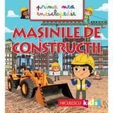 Masinile de constructii (prima mea enciclopedie)