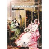 Misterele Bucurestilor Vol.1 - George Baronzi, editura Cartea Romaneasca Educational