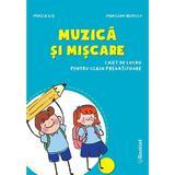 Muzica si miscare - Clasa pregatitoare - Caiet - Mirela Ilie, Marilena Nedelcu, editura Booklet