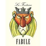 Fabule - La Fontaine, editura Grupul Editorial Art