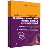 Legea nr. 51/1995 pentru organizarea si exercitarea profesiei de avocat si legislatie conexa: 2020., editura Universul Juridic