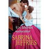 Un libertin seducator - Sabrina Jeffries, editura Alma