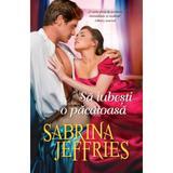 Sa iubesti o pacatoasa - Sabrina Jeffries, editura Alma