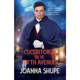 Cuceritorul de pe Fifth Avenue - Joanna Shupe, editura Alma