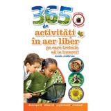 365 De Activitati In Aer Liber Pe Care Trebuie Sa Le Incerci! - Jamie Ambrose, editura Litera