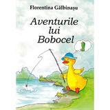 Aventurile lui Bobocel - Florentina Galbinasu, editura Tana