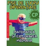 Matematica si explorarea mediului - Clasa pregatitoare - Fise de lucru diferentiate - Georgiana Gogoescu, editura Cartea Romaneasca Educational