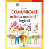 Comunicare in limba moderna 1 engleza cls 1 manual - diana latug