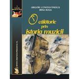 O calatorie prin istoria muzicii - Constantinescu Grigore, Boga Irina, editura Didactica Si Pedagogica