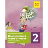Comunicare in limba romana - Clasa 2. Partea 2 - Caiet - Cleopatra Mihailescu, Tudora Pitila, editura Grupul Editorial Art