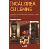 Incalzirea cu lemne - Emmanuel Carcano, editura Mast