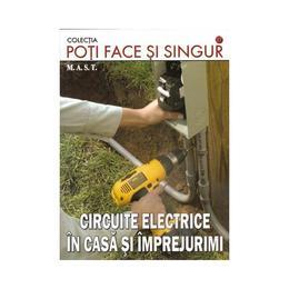 Circuite electrice in casa si imprejurimi, editura Mast