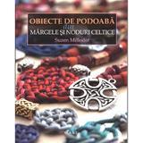 Obiecte de podoaba din margele si noduri celtice - Suzen Millodot, editura Mast