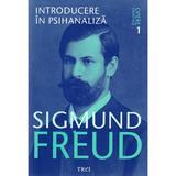 Opere esentiale 1: Introducere in psihanaliza - Sigmund Freud, editura Trei