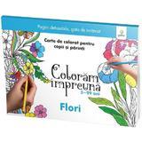 Coloram impreuna: Flori. Carte de colorat pentru copii si parinti, editura Gama