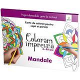 Coloram impreuna: Mandale. Carte de colorat pentru copii si parinti, editura Gama