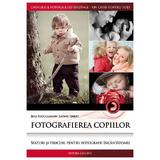 Fotografierea copiilor - Jens Bruggemann, Leonie Ebbert, editura Casa