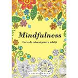 Mindfulness - Carte de colorat pentru adulti, editura Curtea Veche