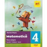 Matematica - Clasa 4 - Noua culegere - Mariana Mogos, editura Grupul Editorial Art