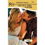 Drumul spre Zaphir - Madeline Harper, editura Alcris