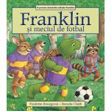 Franklin si meciul de fotbal - Paulette Bourgeois, Brenda Clark, editura Katartis