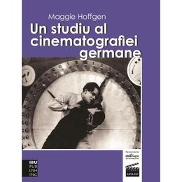 Un studiu al cinematografiei germane - Maggie Hoffgen, editura Ibu Publishing