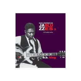 Jazz si Blues 3: B.B. King + Cd, editura Litera