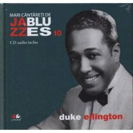 Jazz si Blues 10: Duke Ellington + Cd, editura Litera