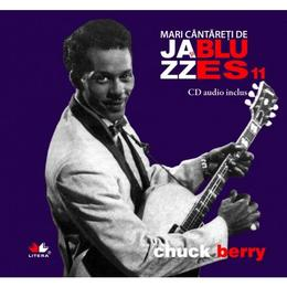 Jazz si Blues 11: Chuck Berry + Cd, editura Litera