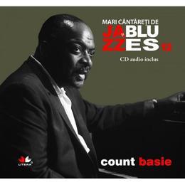 Jazz si blues 12: Count Basie + Cd, editura Litera