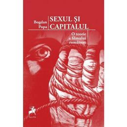Sexul si capitalul - Bogdan Popa, editura Tracus Arte