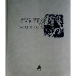 Cartea de muzica - Mircea Tiberian, editura Tracus Arte