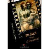 Filmul nepot al renasterii - Ioan Carmazan, editura Universitara