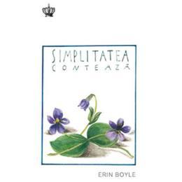 Simplitatea conteaza - Erin Boyle, editura Baroque Books & Arts