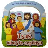 Isus iubeste copilasii. Povestiri biblice de luat la drum, editura Casa Cartii