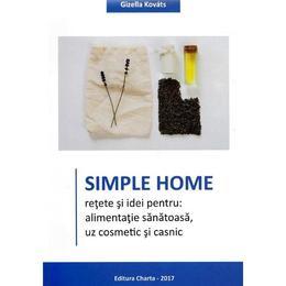 Simple Home - Gizella Kovats, editura Charta