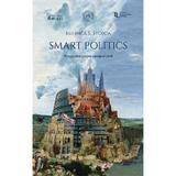 Smart Politics. Perspective asupra europenizarii - Mihnea S. Stoica, editura Scoala Ardeleana