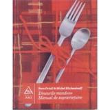 Dineurile moderne. Manual de supravietuire - Sven Ortoli & Michel Eltchaninoff, editura Grupul Editorial Art