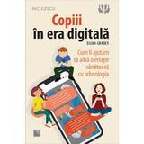Copiii in era digitala - Diana Graber, editura Niculescu