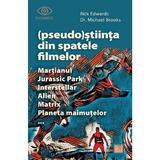(Pseudo)Stiinta din spatele filmelor - Rick Edwards, Dr. Michael Brooks, editura Niculescu
