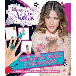 Disney Violetta - Manual de moda si frumusete, editura Litera