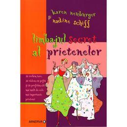 Limbajul secret al prietenelor - Karen Neuburger, Nadine Schiff, editura Minerva